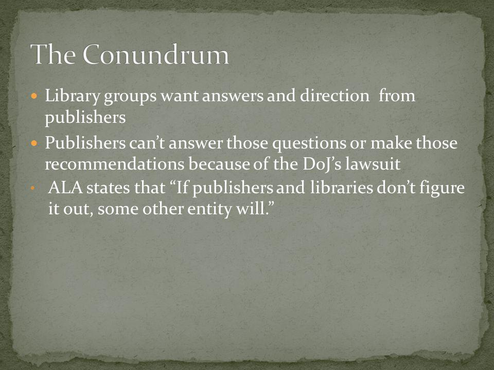 The Conundrum Library groups want answers and direction from publishers.
