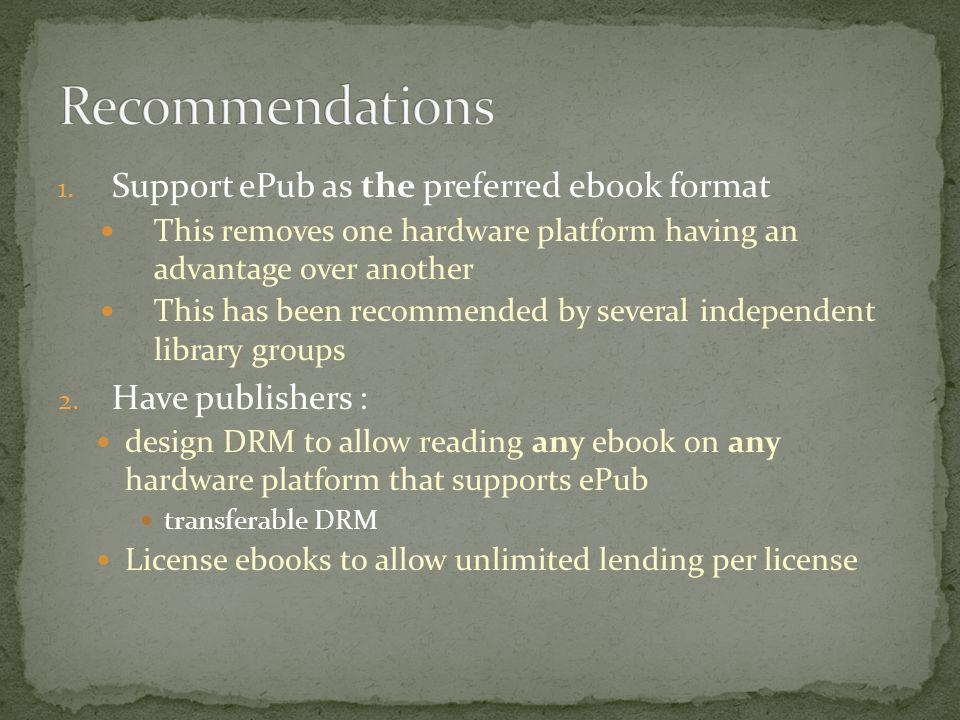 Recommendations Support ePub as the preferred ebook format