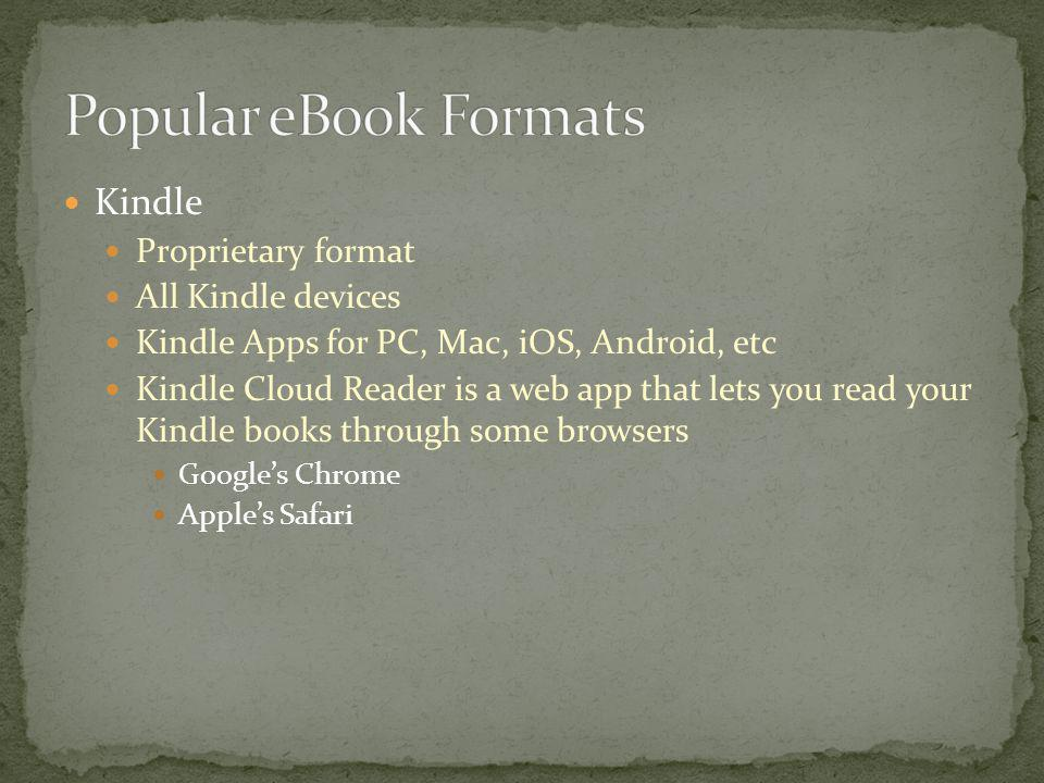 Popular eBook Formats Kindle Proprietary format All Kindle devices