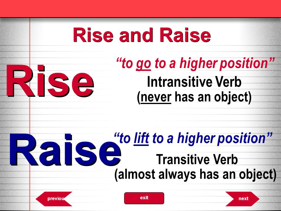 Rise Raise Rise and Raise to go to a higher position