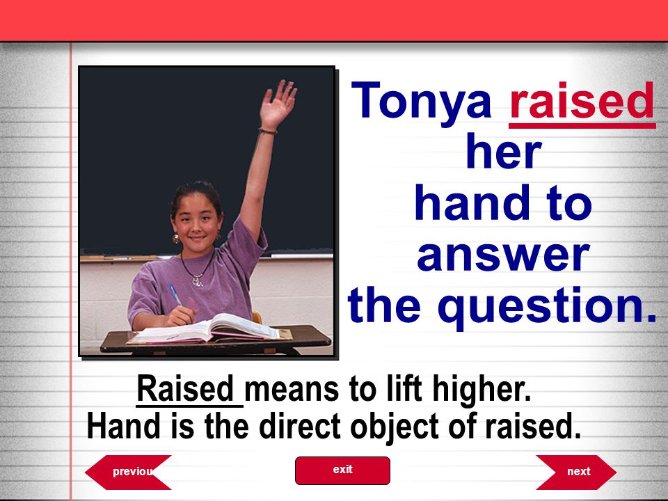 Tonya raised her hand to answer the question.