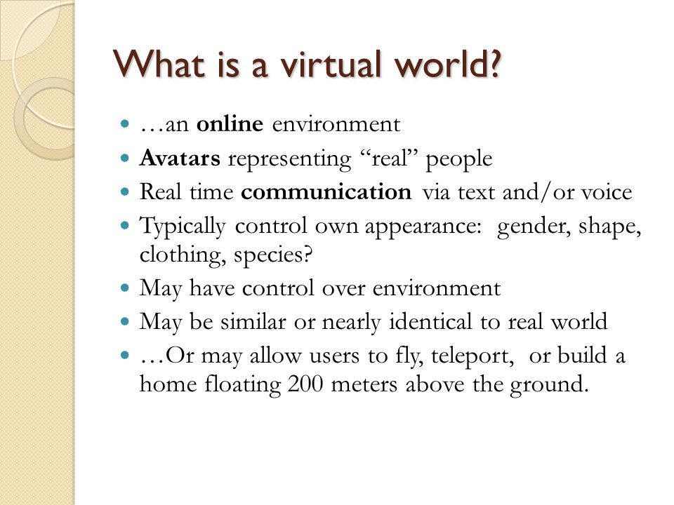 What is a virtual world …an online environment