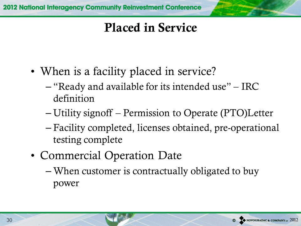 Placed in Service When is a facility placed in service