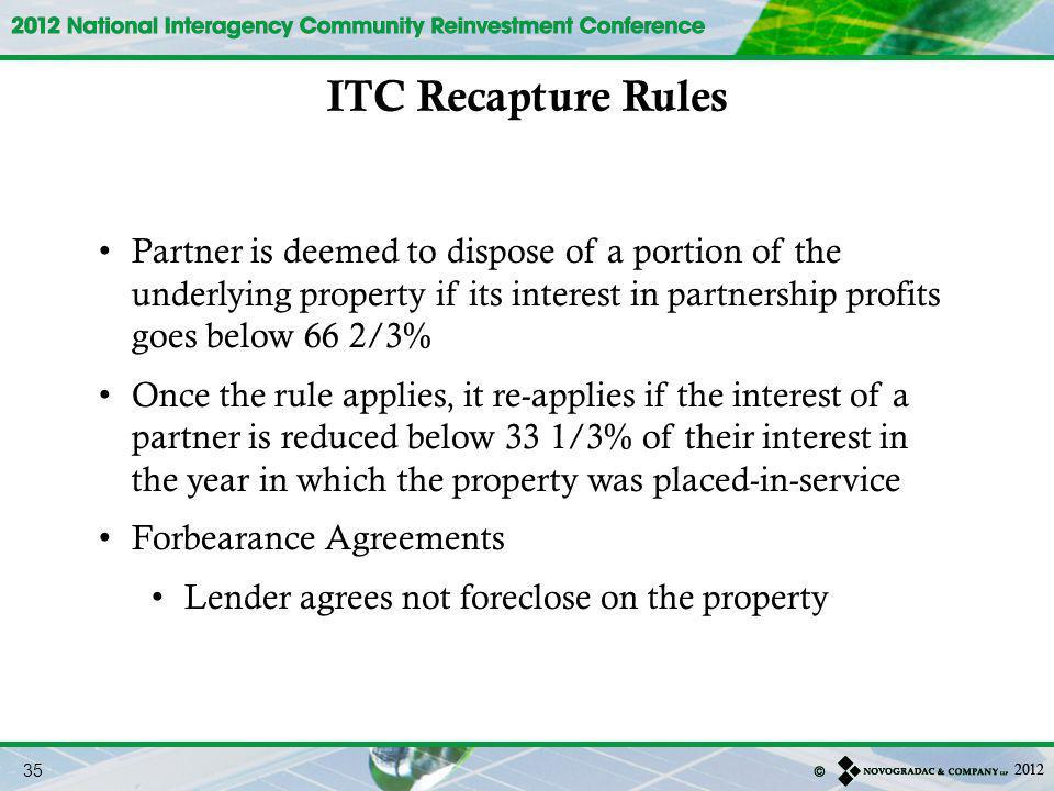 ITC Recapture Rules Partner is deemed to dispose of a portion of the underlying property if its interest in partnership profits goes below 66 2/3%