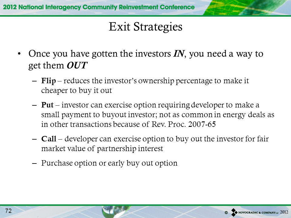 Exit Strategies Once you have gotten the investors IN, you need a way to get them OUT.