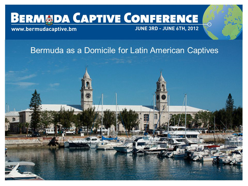 Bermuda as a Domicile for Latin American Captives