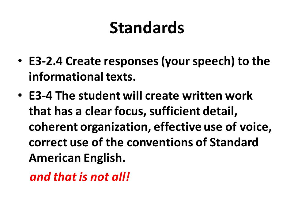 Standards E3-2.4 Create responses (your speech) to the informational texts.