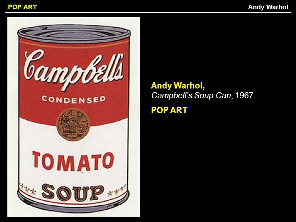 Andy Warhol, Campbell's Soup Can, 1967. POP ART
