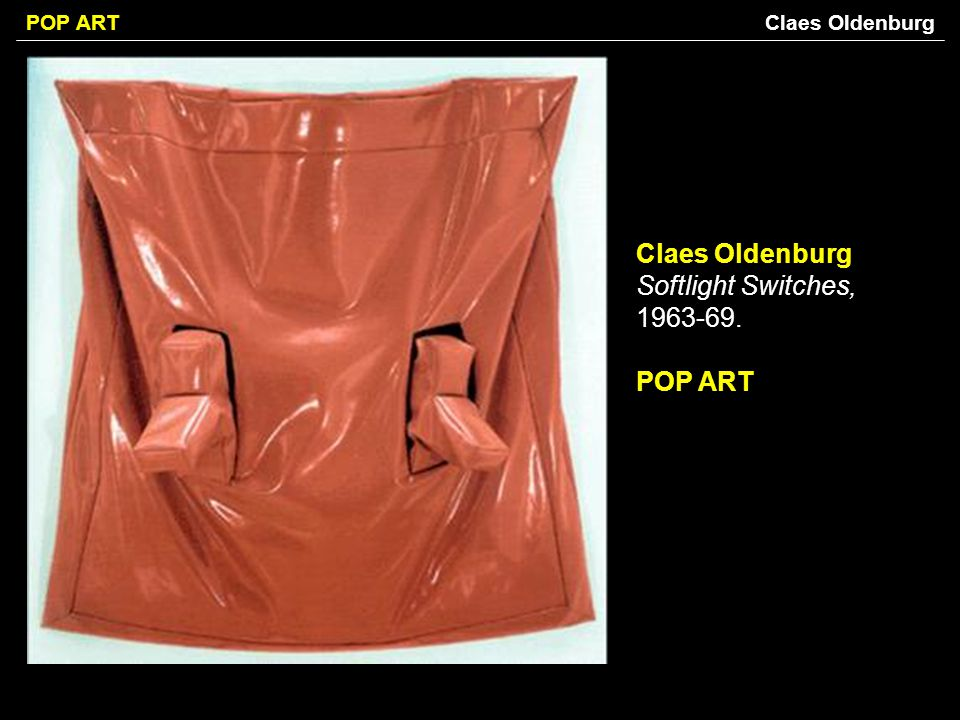 Claes Oldenburg Claes Oldenburg Softlight Switches, 1963-69. POP ART