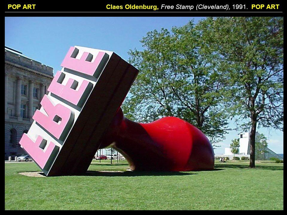 Claes Oldenburg, Free Stamp (Cleveland), 1991. POP ART