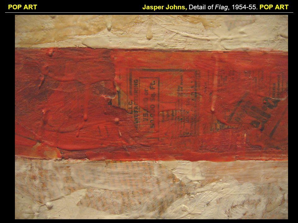 Jasper Johns, Detail of Flag, 1954-55. POP ART