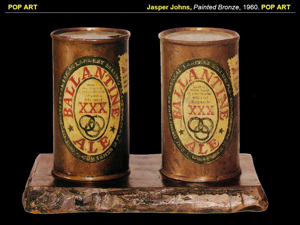 Jasper Johns, Painted Bronze, 1960. POP ART