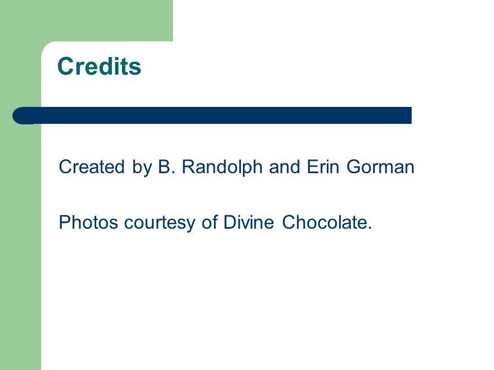 Credits Created by B. Randolph and Erin Gorman