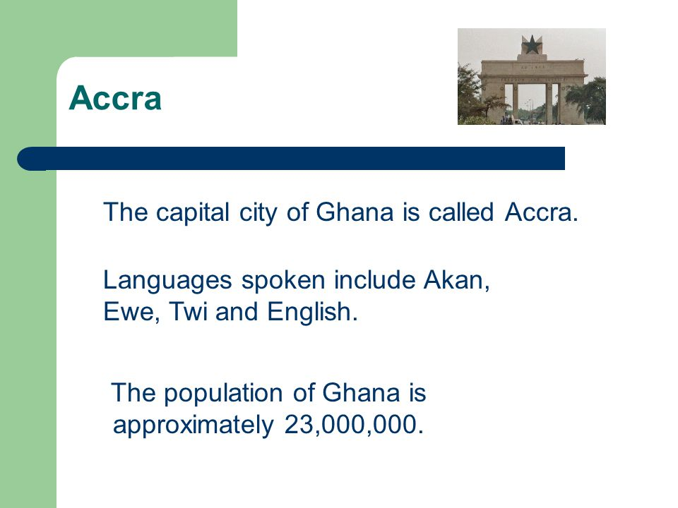 The population of Ghana is approximately 23,000,000.