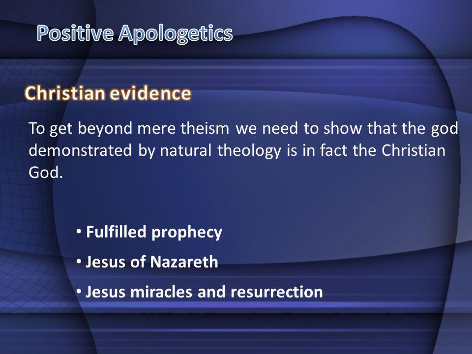 Positive Apologetics Christian evidence