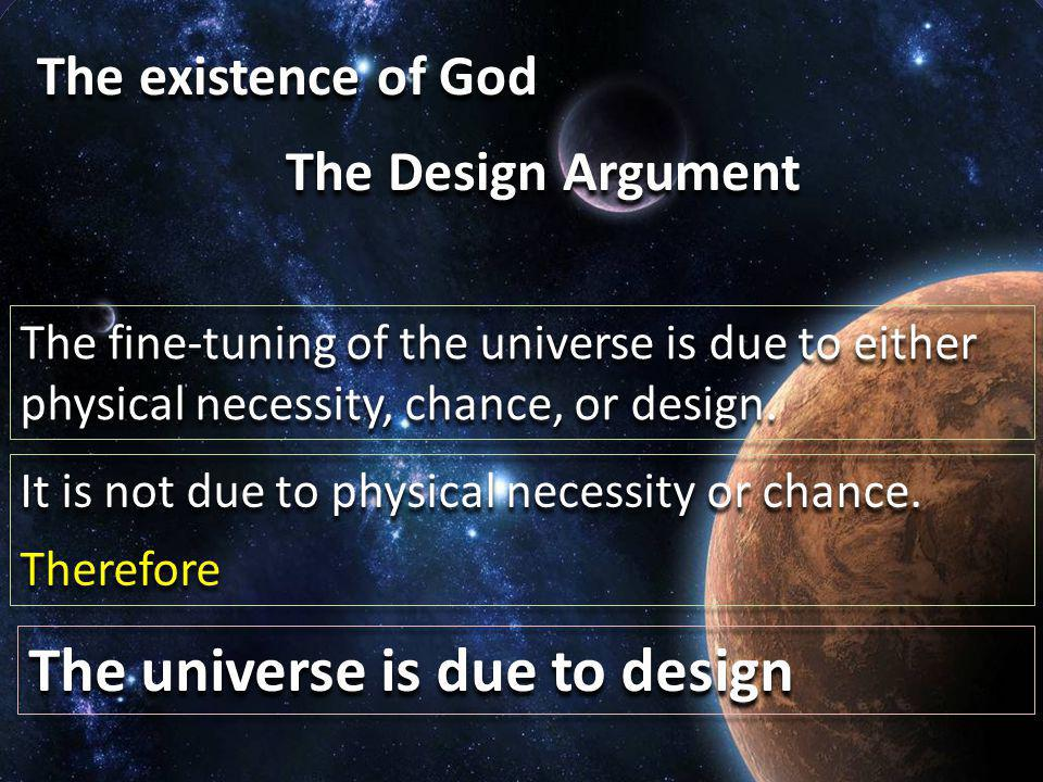 The universe is due to design