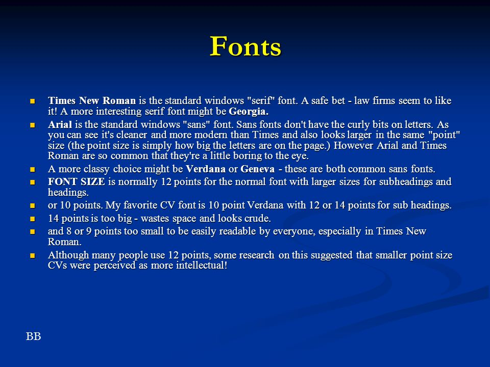 Fonts Times New Roman is the standard windows serif font. A safe bet - law firms seem to like it! A more interesting serif font might be Georgia.