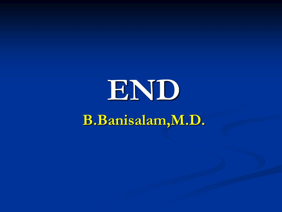 END B.Banisalam,M.D.