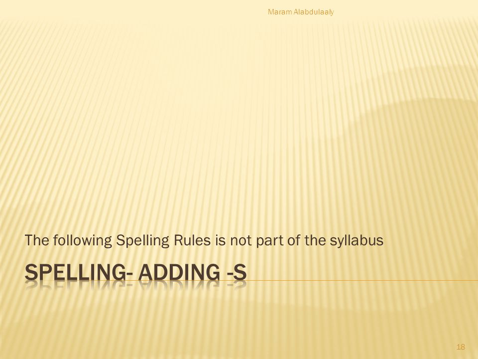 The following Spelling Rules is not part of the syllabus