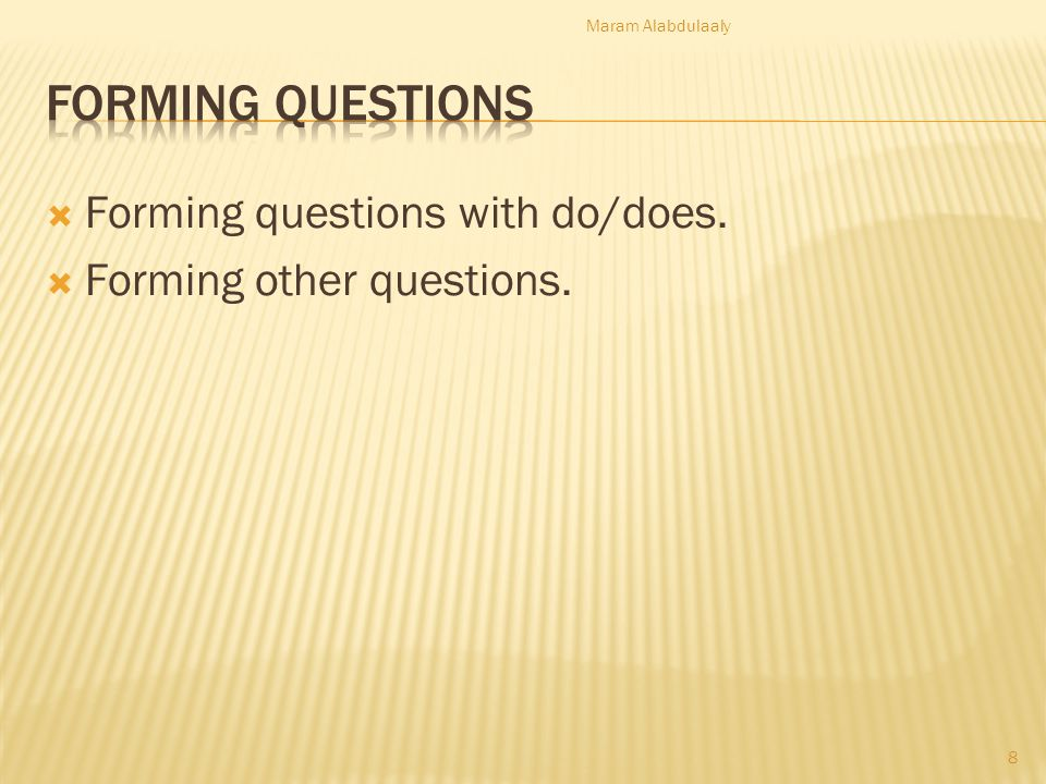 Forming Questions Forming questions with do/does.