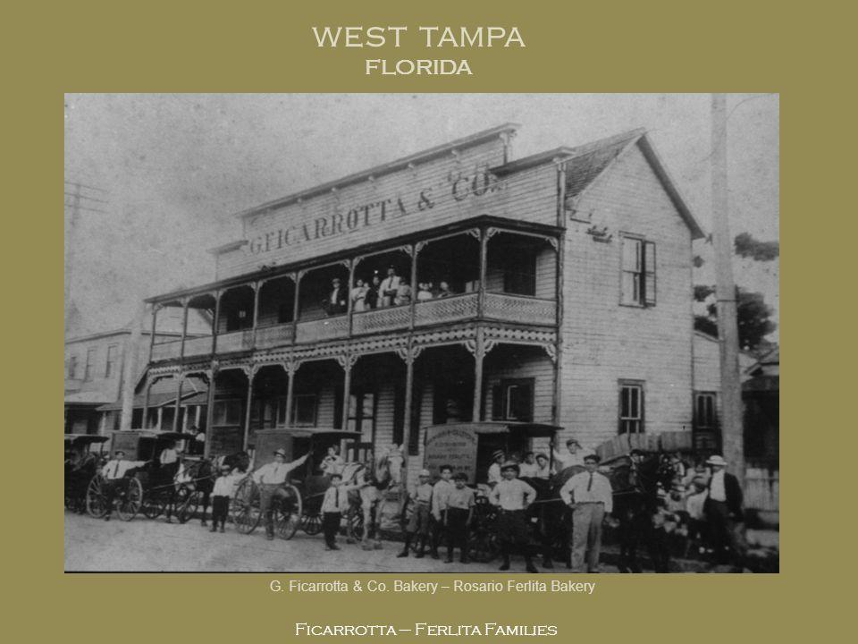 WEST TAMPA FLORIDA Ficarrotta – Ferlita Families G. FICARROTTA & CO