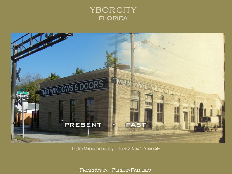 YBOR CITY FLORIDA Ficarrotta – Ferlita Families