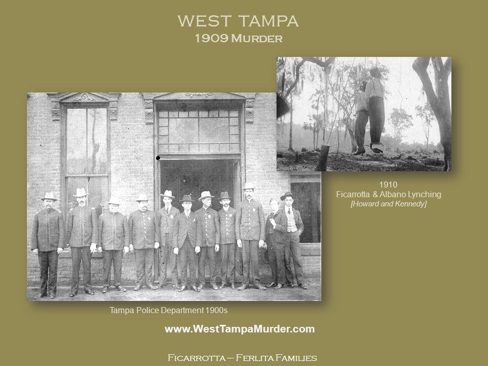 WEST TAMPA 1909 Murder www.WestTampaMurder.com