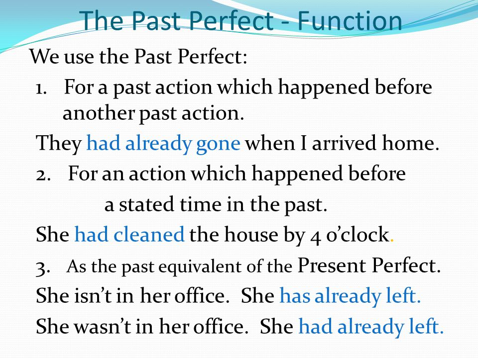 The Past Perfect - Function