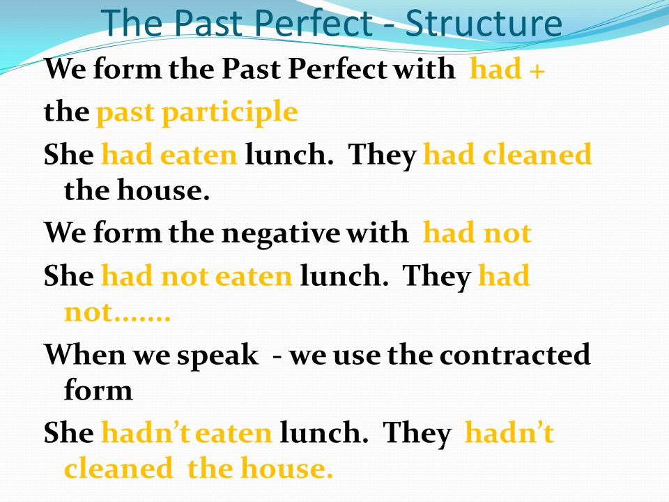 The Past Perfect - Structure