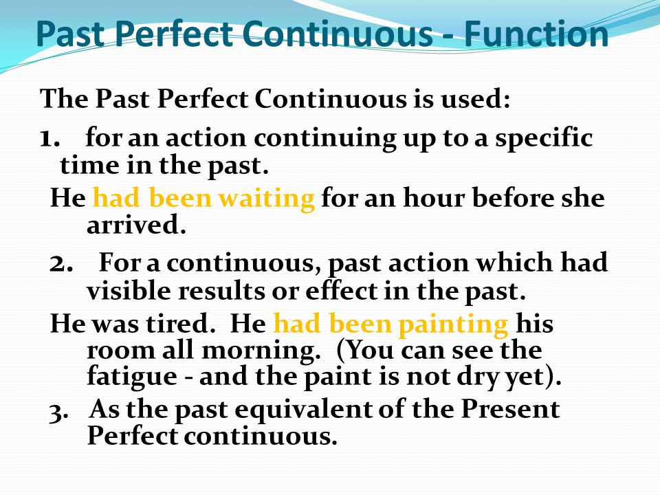 Past Perfect Continuous - Function