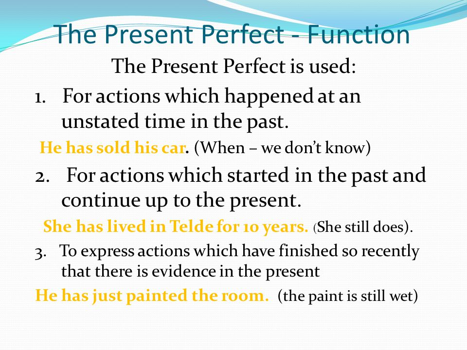 The Present Perfect - Function