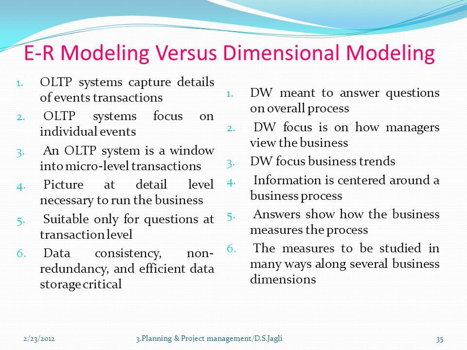 E-R Modeling Versus Dimensional Modeling