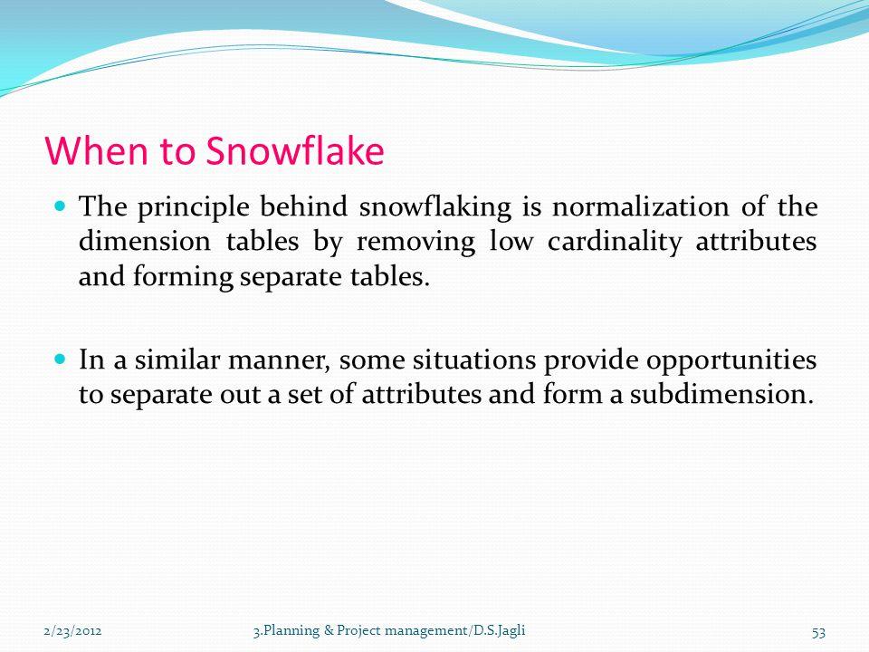 When to Snowflake