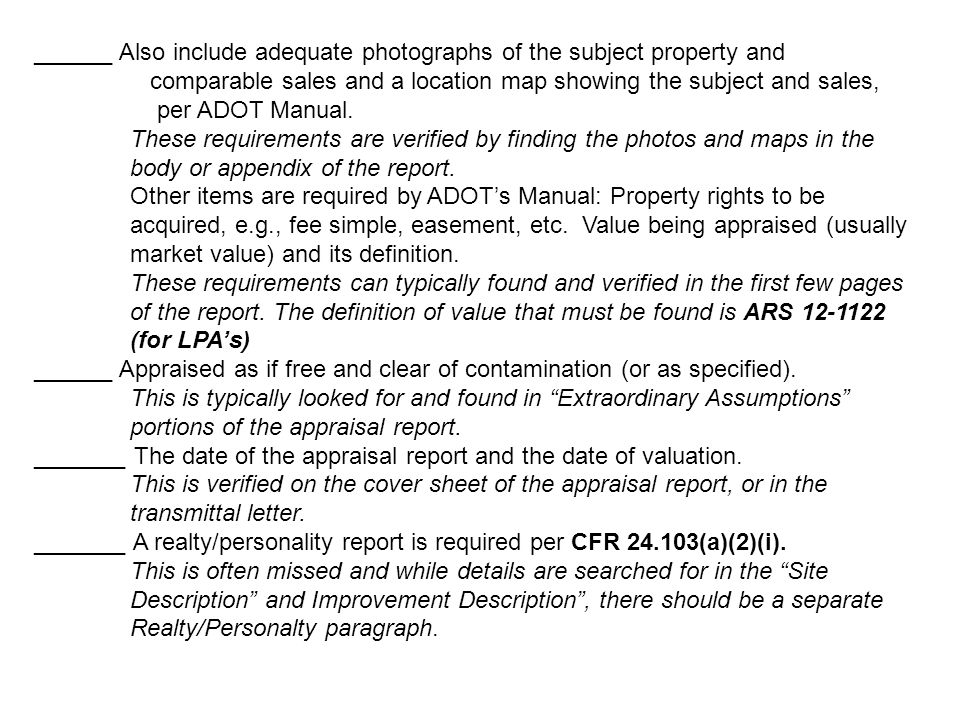 ______ Also include adequate photographs of the subject property and