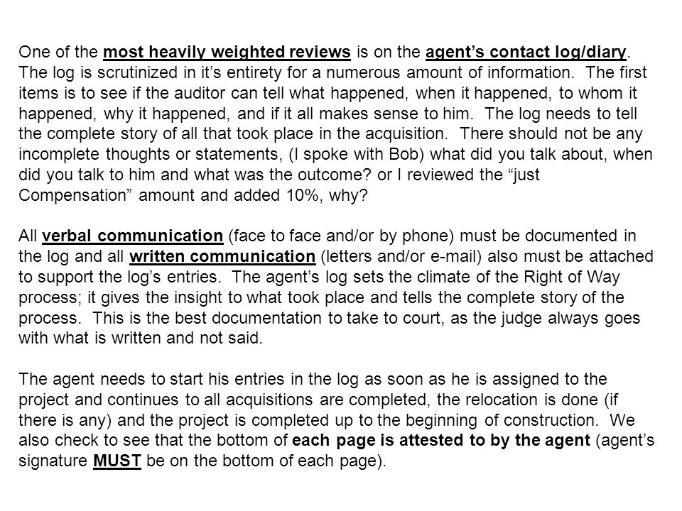One of the most heavily weighted reviews is on the agent's contact log/diary.