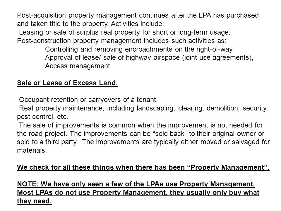 Post-acquisition property management continues after the LPA has purchased and taken title to the property. Activities include: