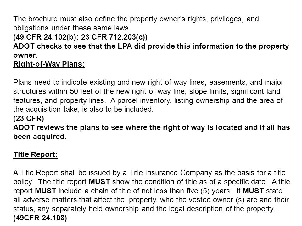 The brochure must also define the property owner's rights, privileges, and obligations under these same laws.