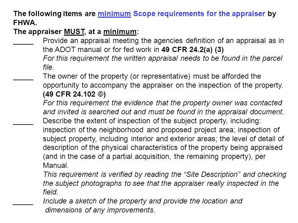 The following items are minimum Scope requirements for the appraiser by FHWA.