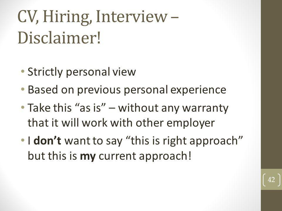 CV, Hiring, Interview – Disclaimer!