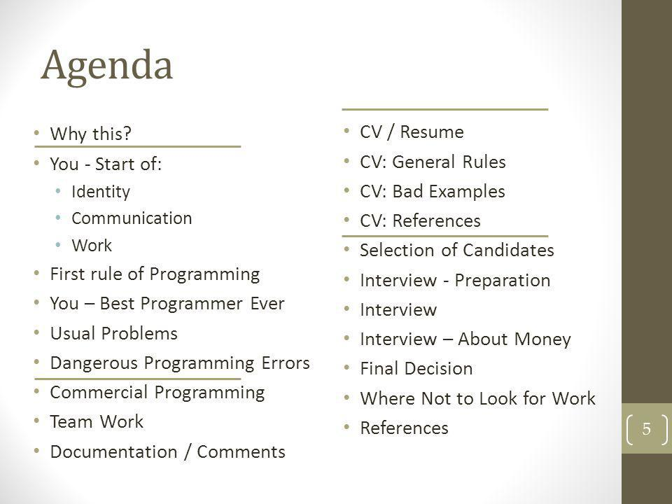 Agenda CV / Resume Why this You - Start of: CV: General Rules