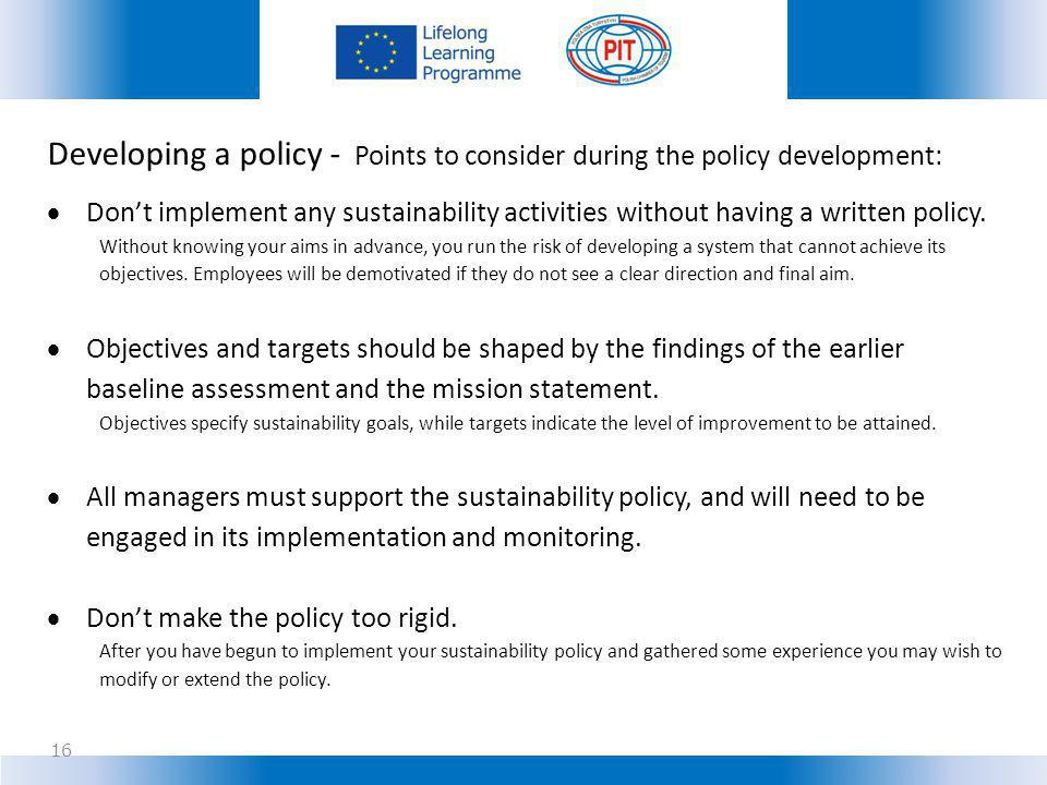 Developing a policy - Points to consider during the policy development: