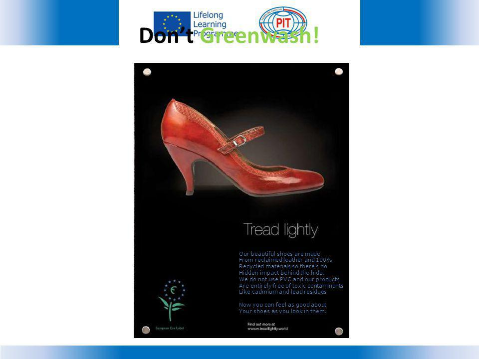 Don't Greenwash! Our beautiful shoes are made