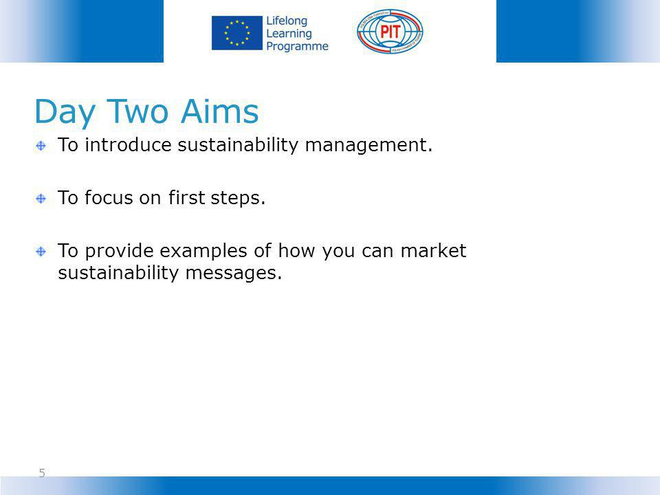 Day Two Aims To introduce sustainability management.