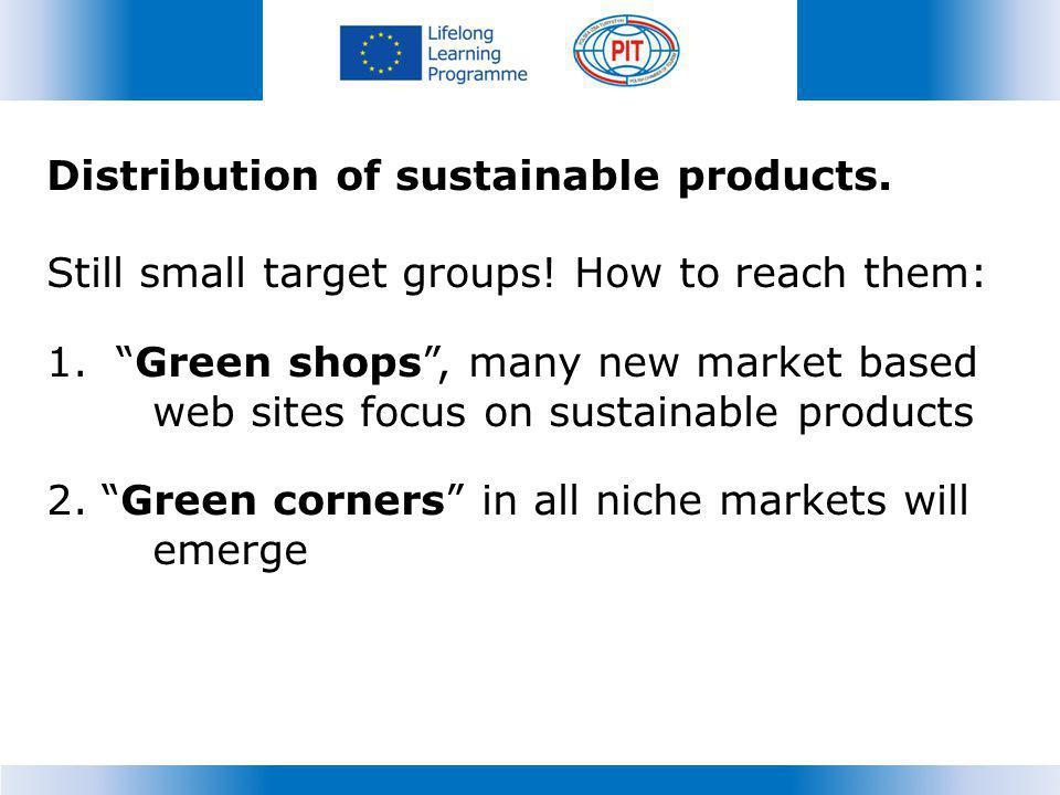 Distribution of sustainable products.