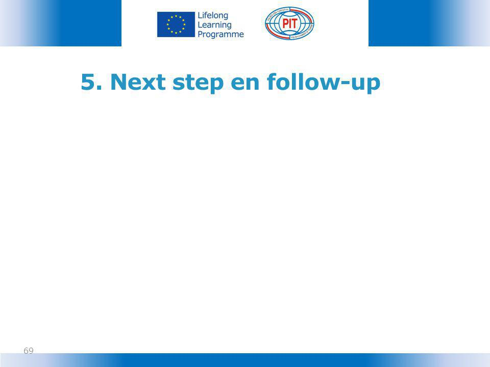 5. Next step en follow-up