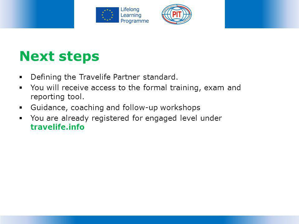 Next steps Defining the Travelife Partner standard.