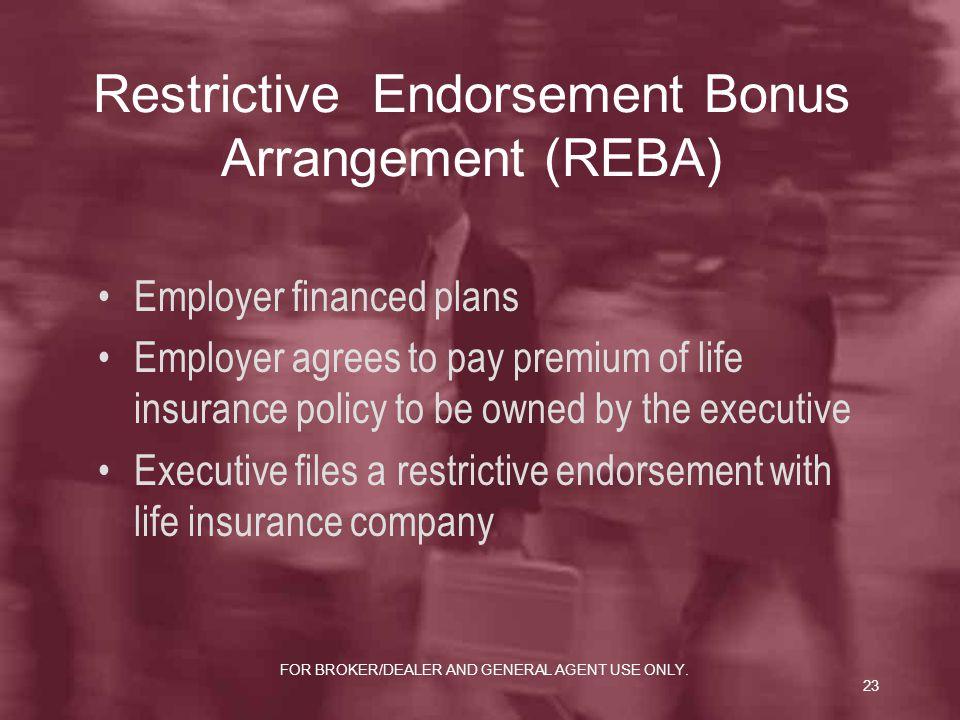 Restrictive Endorsement Bonus Arrangement (REBA)