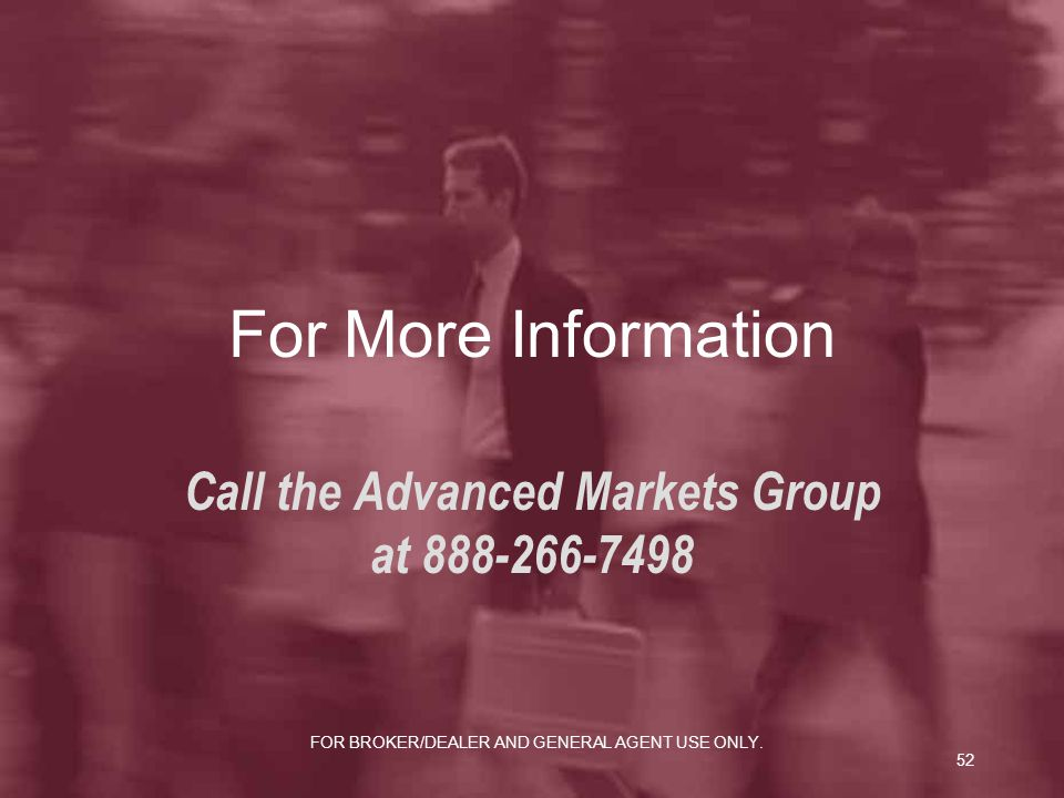 Call the Advanced Markets Group at 888-266-7498