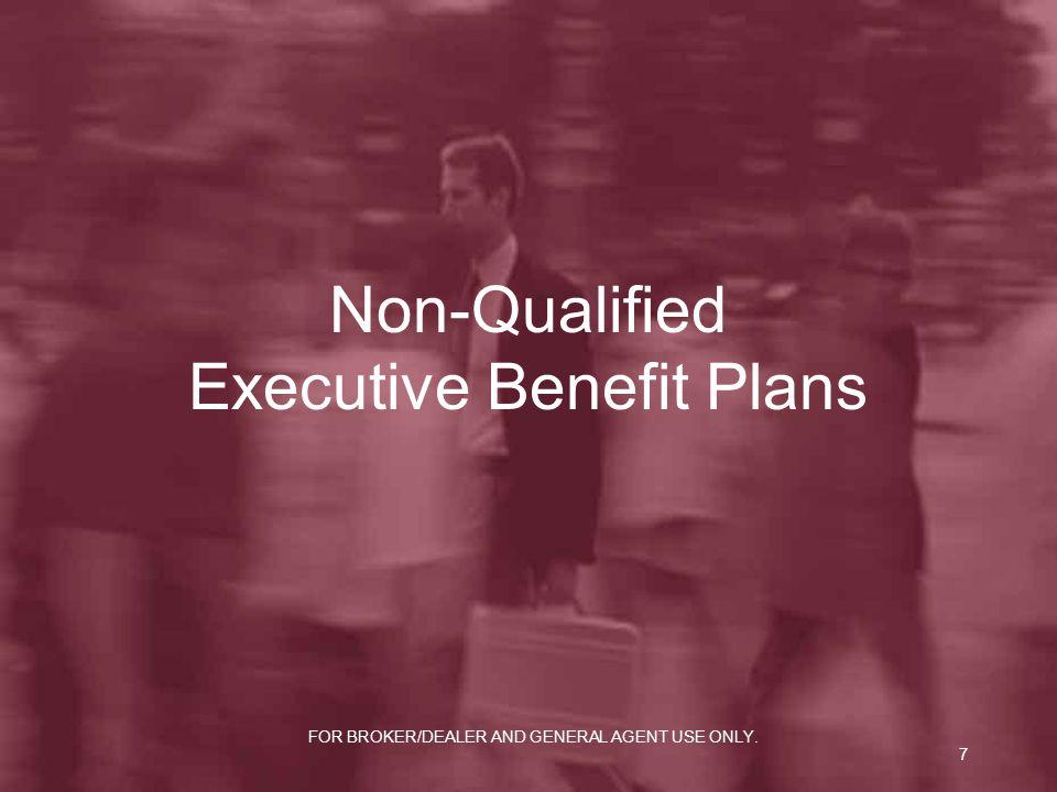 Non-Qualified Executive Benefit Plans