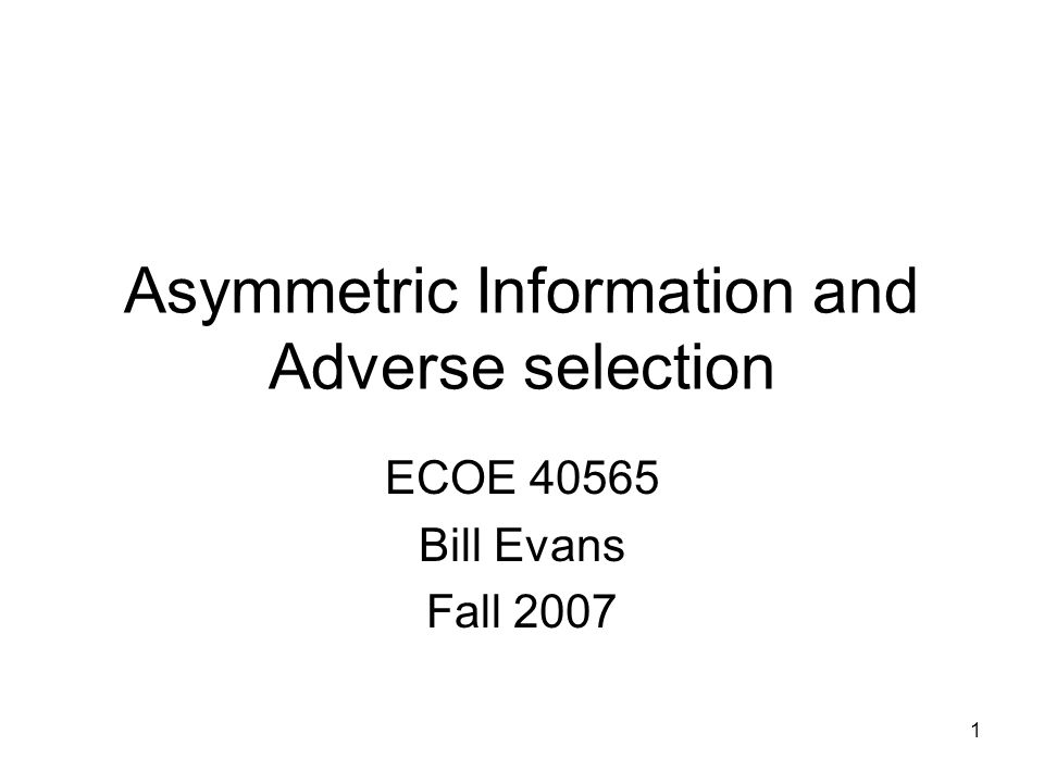 Asymmetric Information and Adverse selection